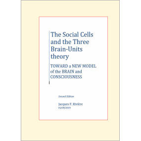 The Social Cells and the Three Brain-Units theory - Jacques Rivivière