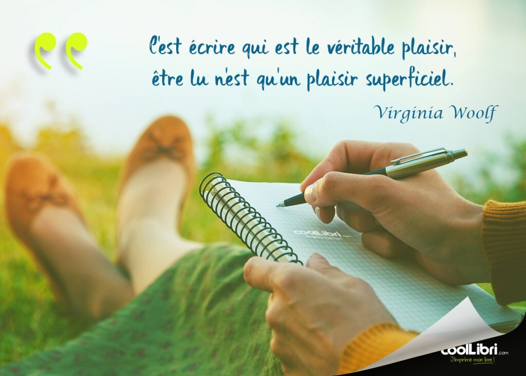 écrire est le véritable plaisir, être lu est superficiel