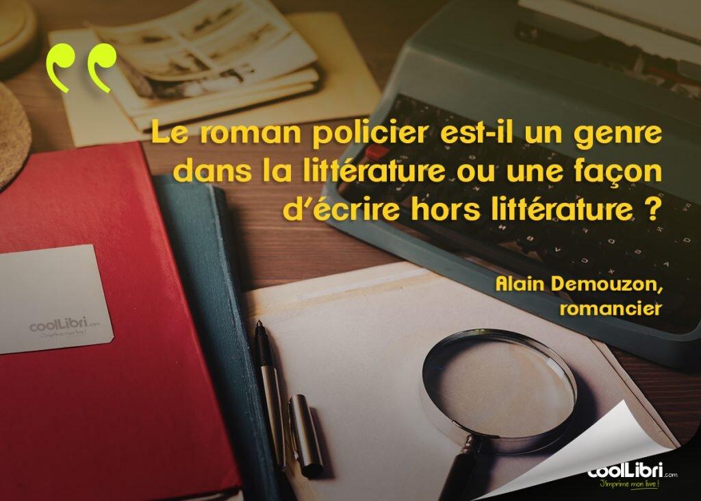 citation Alain Demouzon - Le roman policier est-il un genre dans la littérature ou une façon d'écrire hors littérature