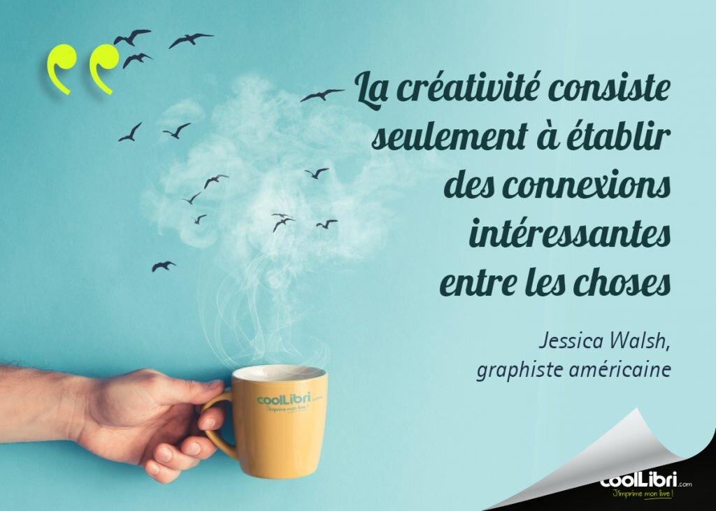 Citation Jessica Walsh, La créativité est établir connections entre les choses