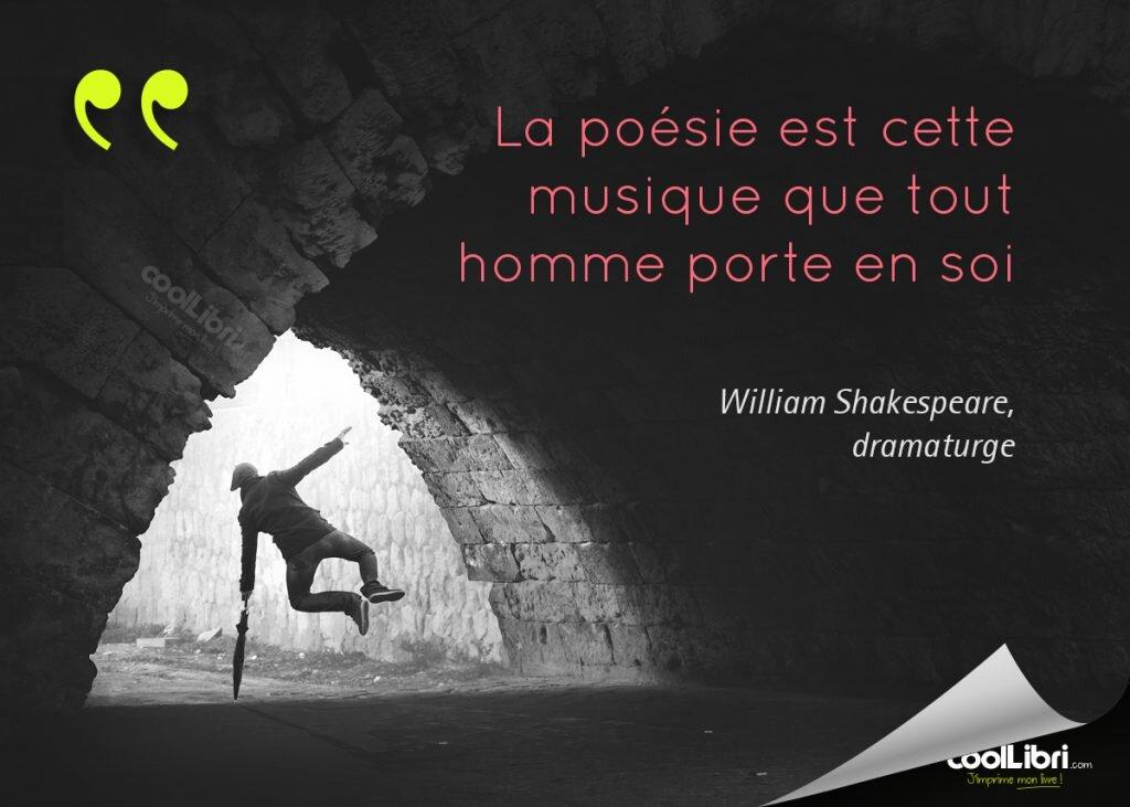 William Shakespeare - La poésie est cette musique que tout homme porte en soi