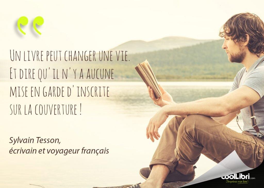 citation Sylvain Tesson - Un livre peut changer une vie. Et dire qu'il n'y a aucune mise en garde d'inscrite sur la couverture
