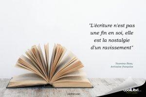 """""""L'écriture n'est pas une fin en soi, elle est la nostalgie d'un ravissement"""""""