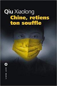Chine, retiens ton souffle de Xiaolong Qiu