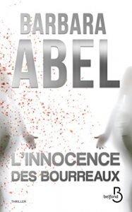 L'innocence des bourreaux, de Barbara Abel