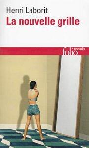 """Henri Laborit dans son livre """"La nouvelle grille pour décoder le message humain"""""""