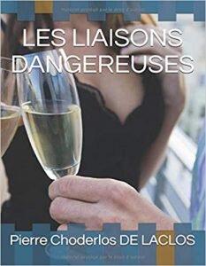 classique de la littérature : Les liaisons dangereuses de Pierre Choderlos DE LACLOS