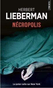 livre policier Nécropolis, polar de Herbert Lieberman
